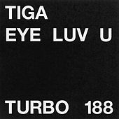Play & Download Eye Luv U by Tiga | Napster