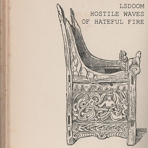 Play & Download Hostile Waves of Hateful Fire by Lsdoom | Napster