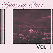 Play & Download Relaxing Jazz Vol. 1 – Simple Instrumental Jazz Songs, Ambient Relax, Smooth Jazz by Jazz Lounge | Napster