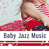 Play & Download Baby Jazz Music – Instrumental Songs for Sleep, Quiet Baby, Piano Music for Baby, Deep Sleep, Soothing Jazz to Bed by Music for Quiet Moments | Napster