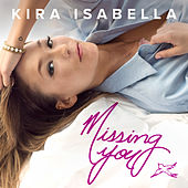Play & Download Missing You by Kira Isabella | Napster