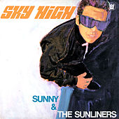 Play & Download Sky High by Sunny & The Sunliners | Napster