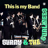 Play & Download This Is My Band by Sunny & The Sunliners | Napster