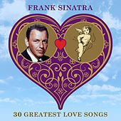 30 Greatest Love Songs by Frank Sinatra