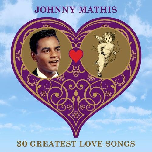 30 Greatest Love Songs von Johnny Mathis
