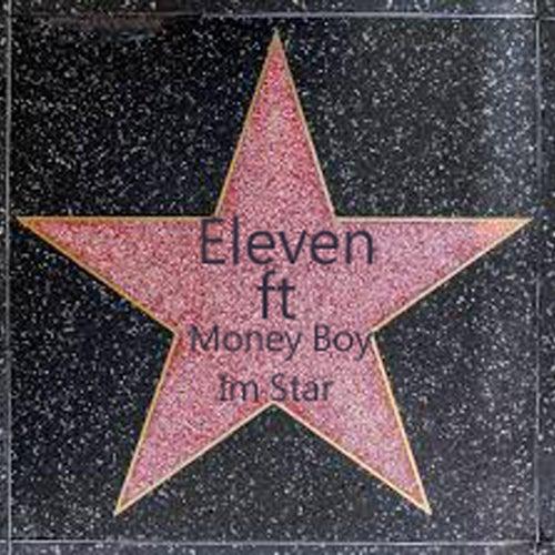 Im Star (feat. Money Boy) by Eleven