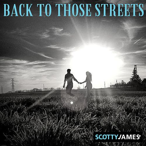 Play & Download Back to Those Streets by Scotty James | Napster
