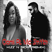 Play & Download Kiss n Ride (Remix) [feat. Mic Smyth] by Qamil | Napster