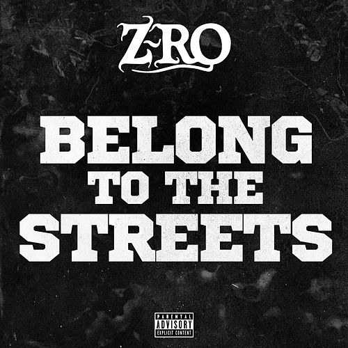 Play & Download Belong to the Streets by Z-Ro | Napster