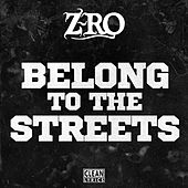 Belong to the Streets by Z-Ro