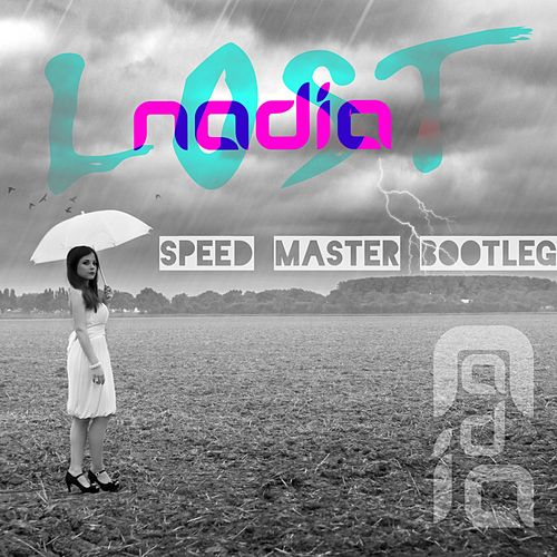 Play & Download Lost (Speed Master Bootleg Remix) by Nadia | Napster