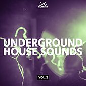 Play & Download Underground House Sounds, Vol. 2 by Various Artists   Napster
