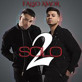 Play & Download Falso Amor by Solo2 | Napster