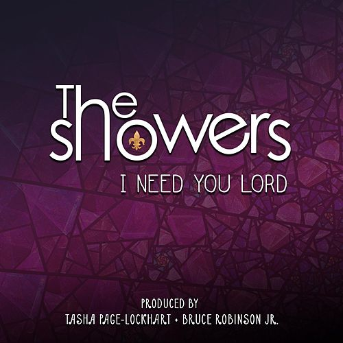 Play & Download I Need You Lord by The Showers | Napster