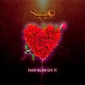 Play & Download Nadie Mejor Que Tú by Sueño Norteño | Napster