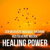Healing Power - Zen Meditatie Massage Therapie Rustgevende Muziek met New Age Natuur Instrumentale Geluiden by Chakra Balancing Sound Therapy