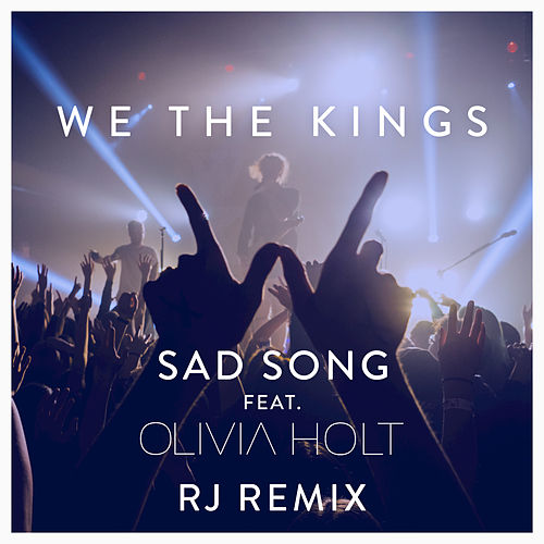 Play & Download Sad Song (RJ Remix) by We The Kings | Napster