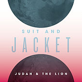 Play & Download Suit And Jacket by Judah & the Lion | Napster