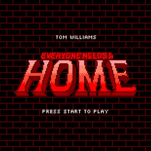 Everyone Needs A Home by Tom Williams