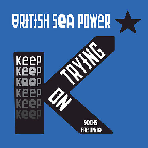 Play & Download Keep On Trying (Sechs Freunde) by British Sea Power | Napster