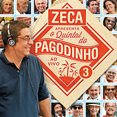 Zeca Apresenta: Quintal Do Pagodinho 3 (Ao Vivo) by Various Artists