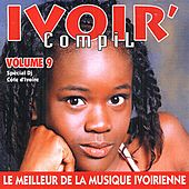 Play & Download Ivoir' compil, vol. 9 (Le meilleur de la musique ivorienne - Spécial DJ Côte d'Ivoire) by Various Artists | Napster