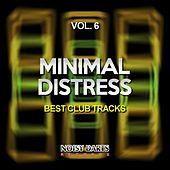 Play & Download Minimal Distress, Vol. 6 (Best Club Tracks) by Various Artists | Napster