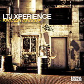 Play & Download Beggar Groove by L.T.J. X-Perience | Napster