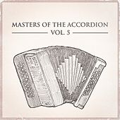 Masters of the Accordion, Vol. 5 by Various Artists