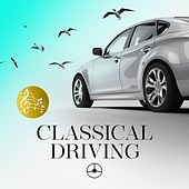 Play & Download Classical Driving by Various Artists | Napster