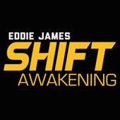 Play & Download Shift (Awakening) by Eddie James | Napster