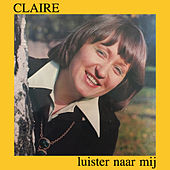 Play & Download Luister Naar Mij by Claire | Napster