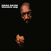 Chocolate Chip by Isaac Hayes
