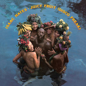 Juicy Fruit (Disco Freak) by Isaac Hayes
