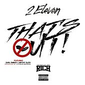 Play & Download That's Out (feat. Earl Swavey & Mitchy Slick) by 2:Eleven | Napster