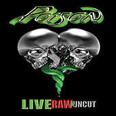 Play & Download Live Raw & Uncut by Poison | Napster