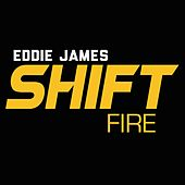 Play & Download Shift (Fire) by Eddie James | Napster