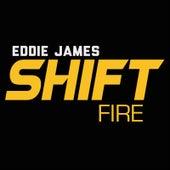 Shift (Fire) by Eddie James
