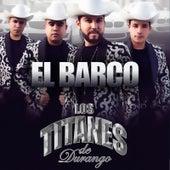 Play & Download El Barco by Los Titanes De Durango | Napster