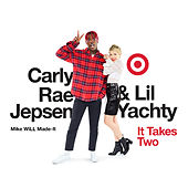 It Takes Two von Mike Will Made-It feat Carly Rae Jepsen & Lil Yachty
