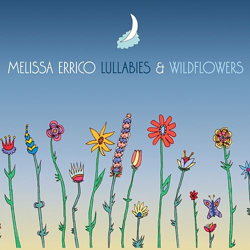 Play & Download Lullabies & Wildflowers by Melissa Errico | Napster