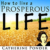 How to Live a Prospeous Life by Catherine Ponder