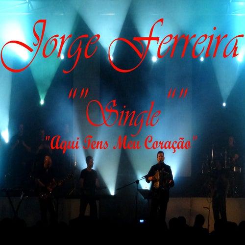 Play & Download Aqui Tens Meu Coracao by Jorge Ferreira | Napster