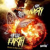 Hello Earth: Music Is My Life II by Sir Nasty