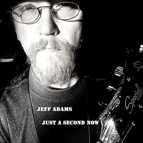 Just a Second Now by Jeff Adams