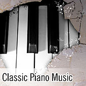 Play & Download Classic Piano Music – Relaxing Piano Music, Rest After Work, Classic Music, Instrumental Piano, Easy Listening by Relaxing Piano Music Consort | Napster