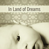 Play & Download In Land of Dreams – Soothing Music for Baby, Deep Sleep, Classical Lullabies, Calmness for Kids, Baby Music by Classical Baby Club | Napster