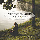 Play & Download Meditation Music to Rest & Relax – Calming Sounds to Meditate in Peace, Stress Free, Spirit Harmony, Clean Soul by Asian Zen | Napster