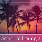 Sensual Lounge – Chillout Music, Erotic Dance, Relaxing Chill, Summertime, Total Relax by Top 40