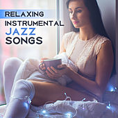 Relaxing Instrumental Jazz Songs – The Best Background Jazz for Restaurant, Coffee Rest, Stress Relief by Relaxing Instrumental Jazz Ensemble